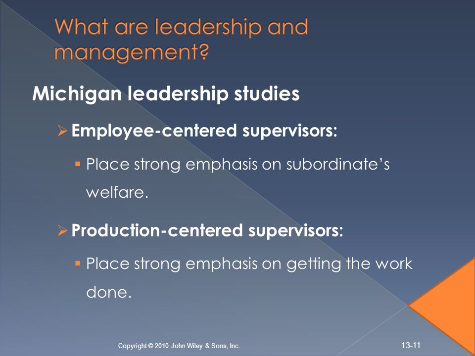Michigan leadership studies  Employee-centered supervisors:  Place strong emphasis on subordinate's welfare.