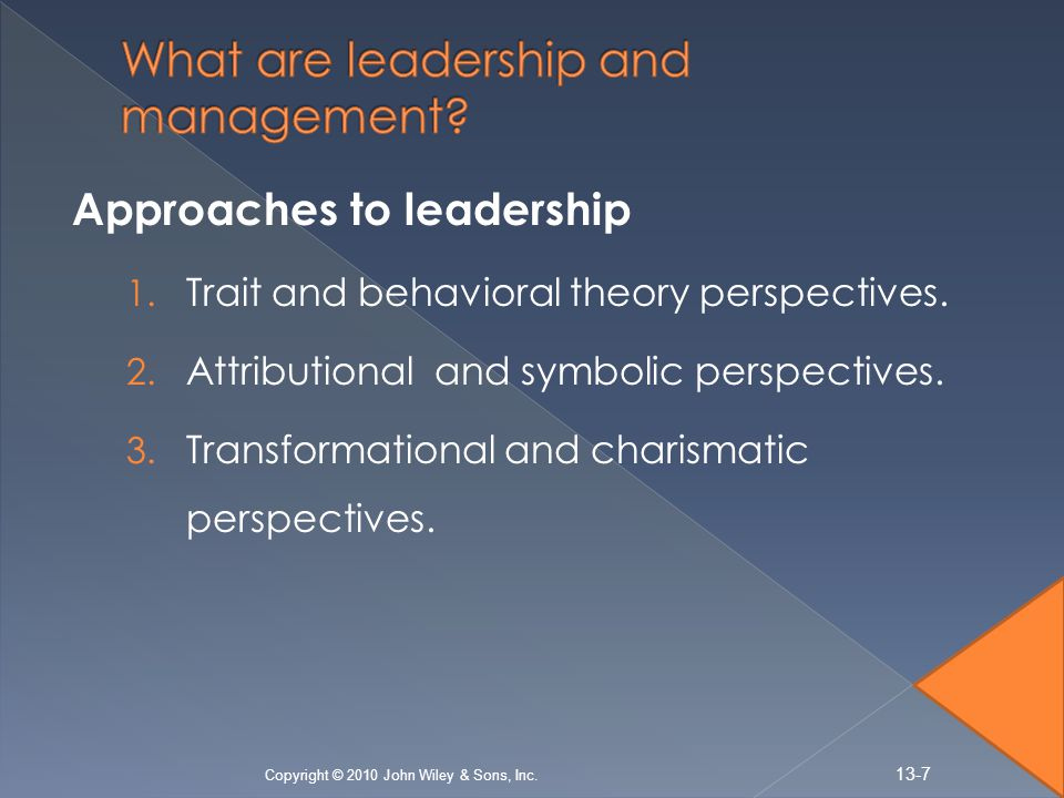 Approaches to leadership 1.Trait and behavioral theory perspectives.