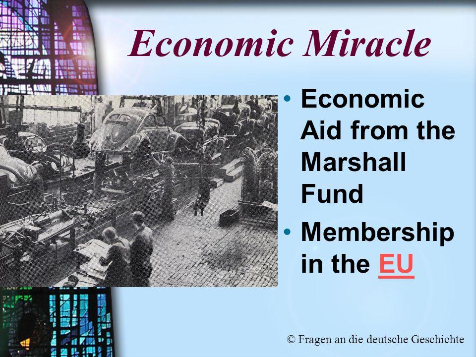 Economic Aid from the Marshall Fund Membership in the EU © Fragen an die deutsche Geschichte
