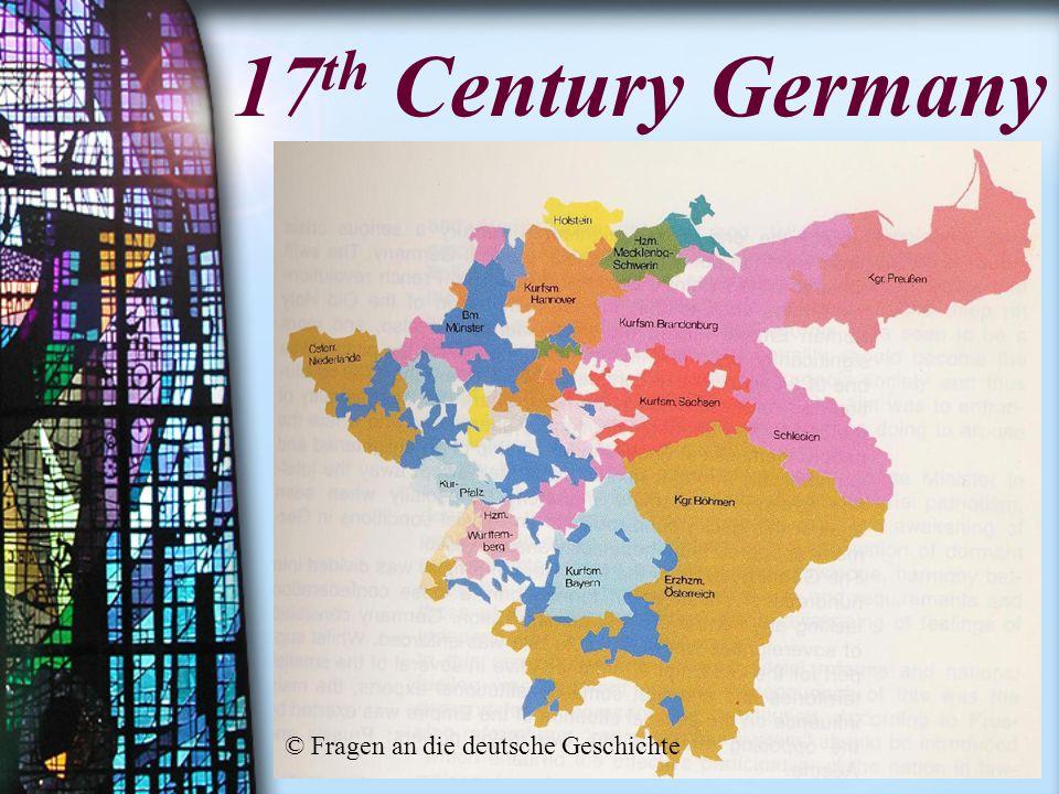 17 th Century Germany © Fragen an die deutsche Geschichte