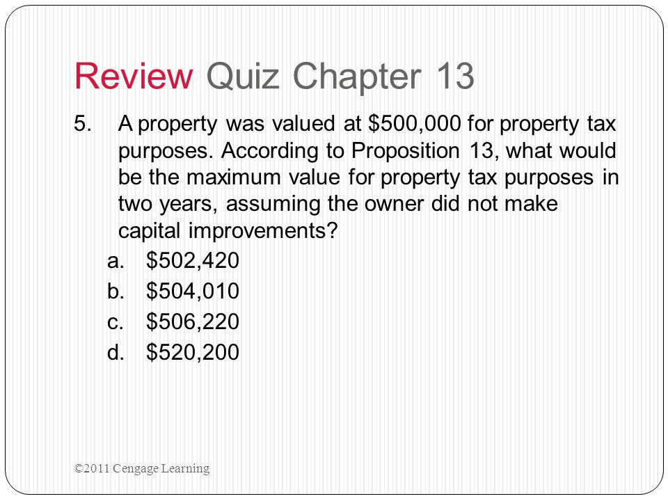 Review Quiz Chapter 13 ©2011 Cengage Learning 4.Which of the following is true.