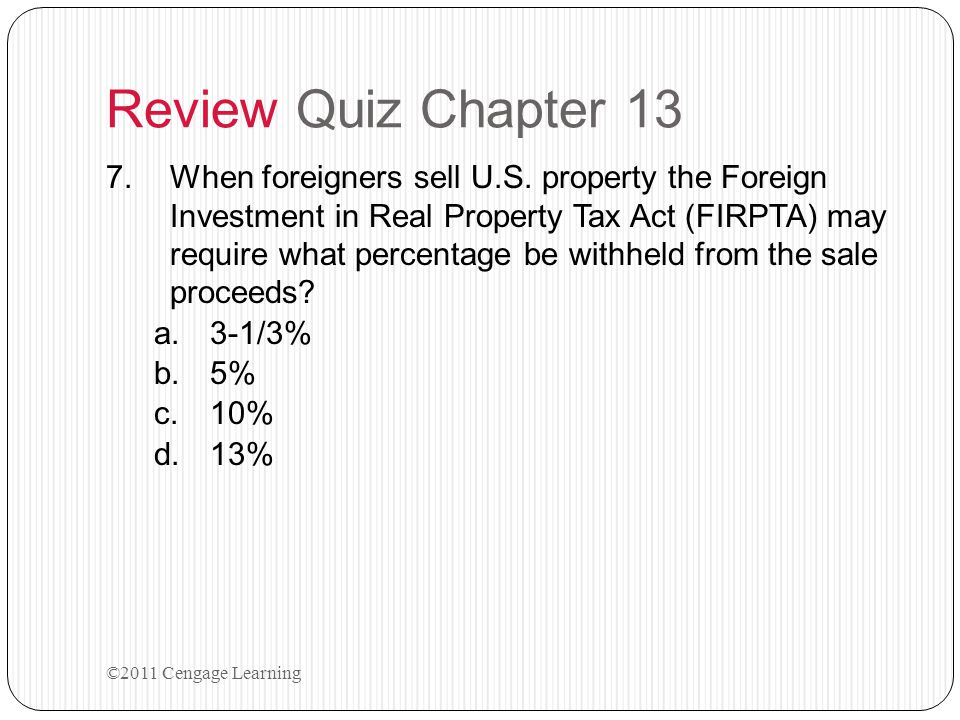 Review Quiz Chapter 13 6.To obtain a full homeowner's exemption, a new homeowner must file between January 1 and: a.December 10 b.February 15 c.April 10 d.June 1 ©2011 Cengage Learning
