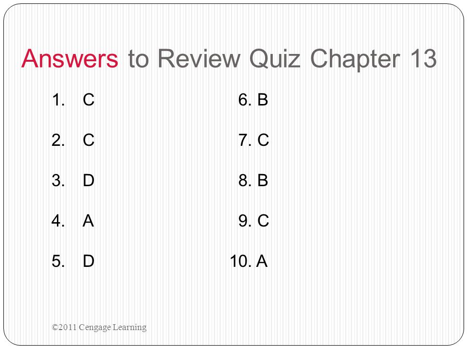 Review Quiz Chapter 13 ©2011 Cengage Learning 10.An investor who has owned a property for 2 years and then sells for a gain most likely will pay: a.Capital gains taxes b.Ordinary income taxes c.Only California, not federal taxes d.Not pay taxes as a sale for cash qualifies as a 1031 exchange