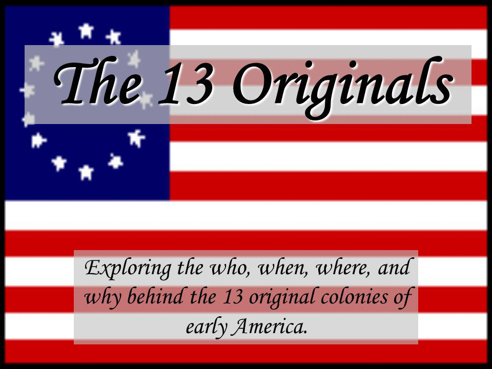 The 13 Originals (Conclusion) How do you think you would have handled trying to start a new colony.