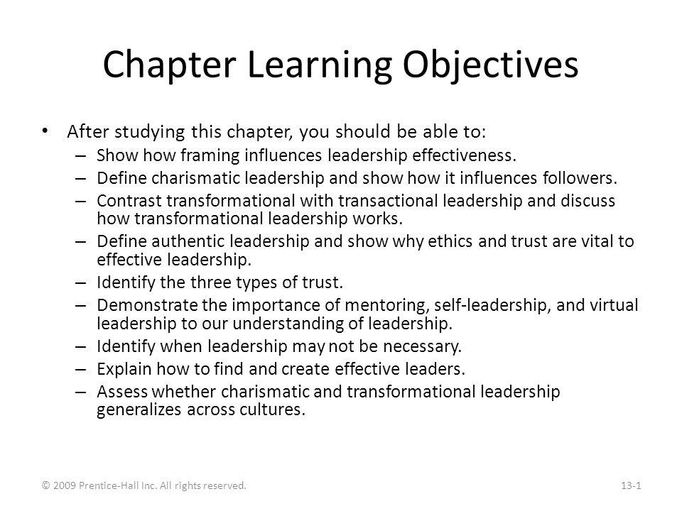 Global Implications Certain types of leadership behaviors work better in some cultures than in others Charismatic/Transformational Leadership – Seems to work across cultures – May be an universal aspect of leadership in its focus on: Vision and foresight Providing encouragement Trustworthiness Dynamic, positive, and proactive traits Globalization may be the cause of these common concerns – we may be able to train a universal manager, if that person is culturally sensitive.