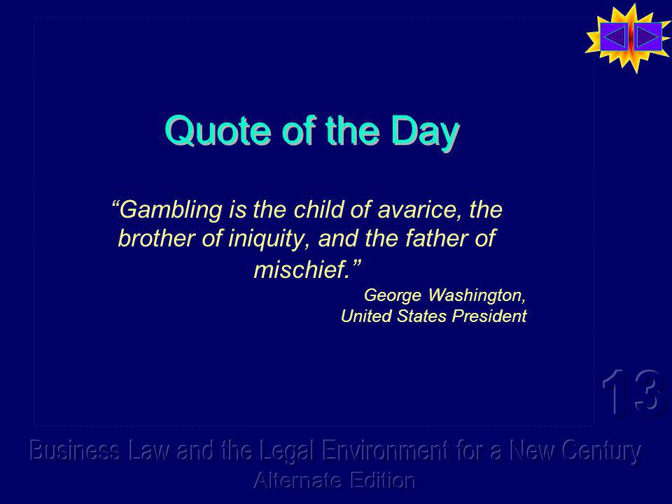 "Quote of the Day ""Gambling is the child of avarice, the brother of iniquity, and the father of mischief."" George Washington, United States President"