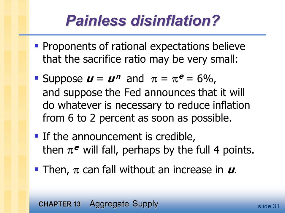 CHAPTER 13 Aggregate Supply slide 31 Painless disinflation.
