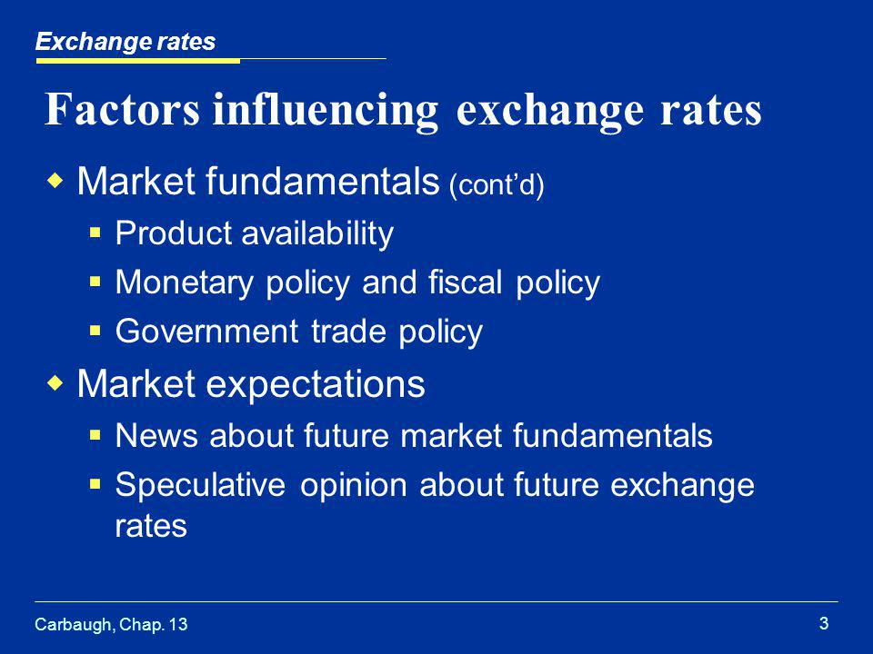 Carbaugh, Chap.13 4 Exchange rates When are these factors important.