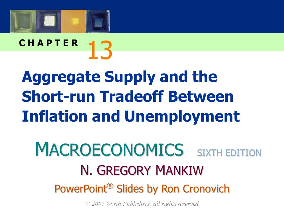 slide 1 CHAPTER 13 Aggregate Supply In this chapter, you will learn…  three models of aggregate supply in which output depends positively on the price level in the short run  about the short-run tradeoff between inflation and unemployment known as the Phillips curve