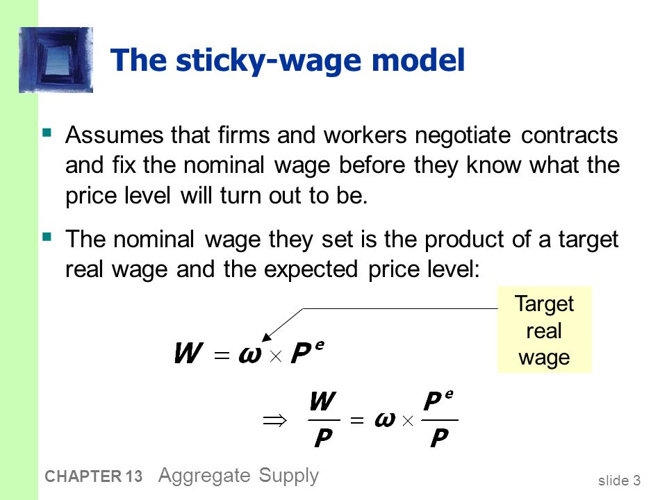 slide 4 CHAPTER 13 Aggregate Supply The sticky-wage model If it turns out thatthen Unemployment and output are at their natural rates.