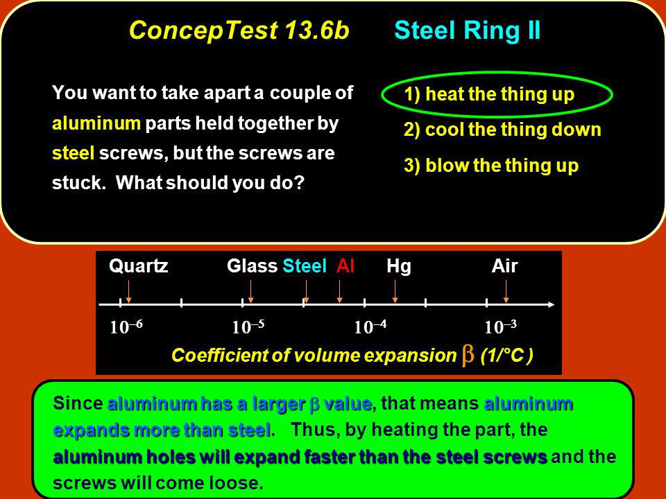 aluminum has a larger  valuealuminum expands more than steel aluminum holes will expand faster than the steel screws Since aluminum has a larger  value, that means aluminum expands more than steel.