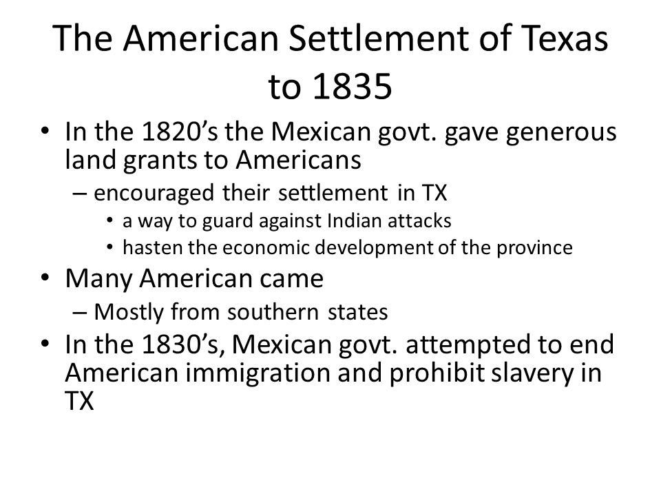 The American Settlement of Texas to 1835 In the 1820's the Mexican govt.