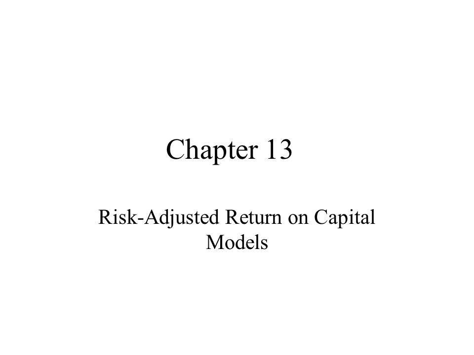 Saunders & Allen Chapter 132 Definition of RAROC RAROC = If RAROC > Hurdle rate then value adding.