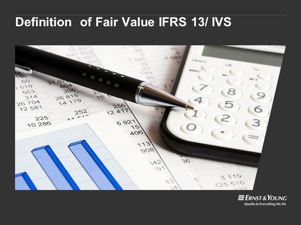 © 2012 EYGM Limited IFRS 13 Fair Value Measurement Slide 4 IFRS 13 Fair value definition ► A single framework for determining FV ► IAS 40 basis replaced ► Effective 1 January 2013, and applied prospectively ► Introduces concepts of highest and best use, valuation premise, and application of fair value hierarchy