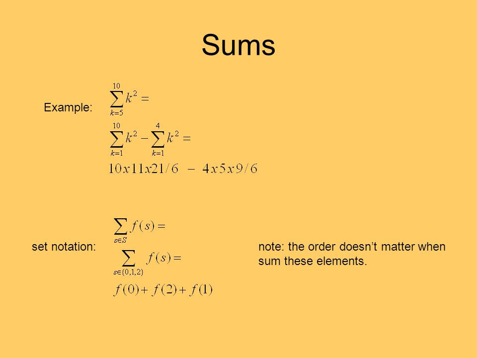 Sums Example: set notation:note: the order doesn't matter when sum these elements.