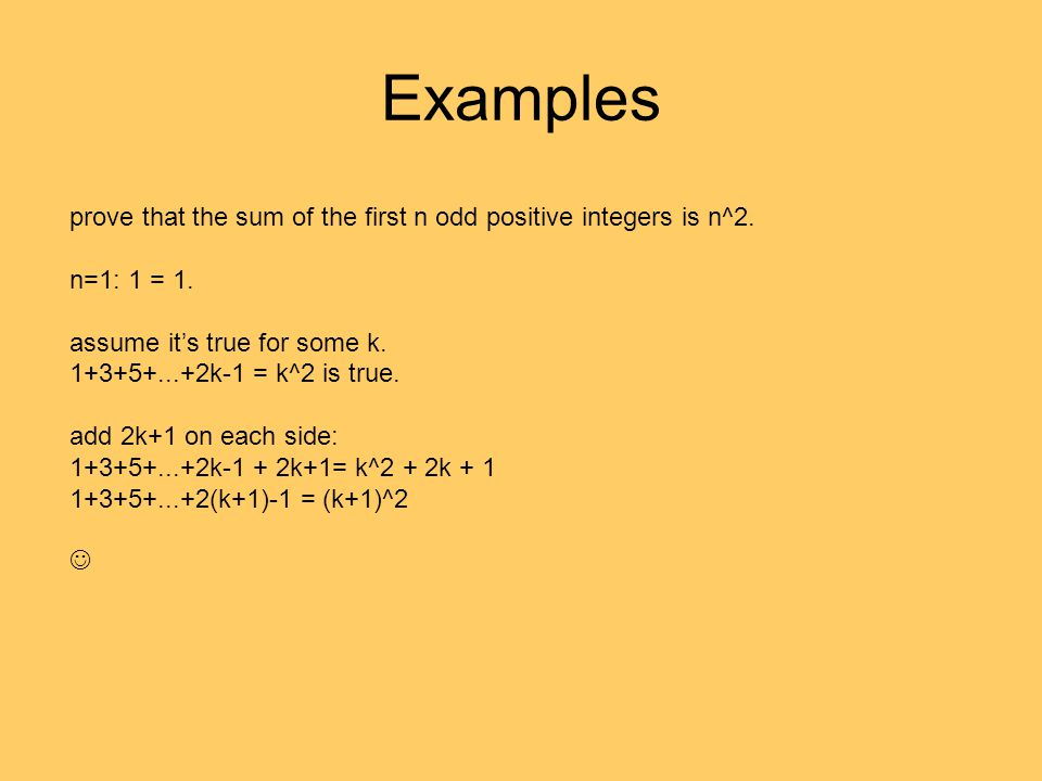 Examples prove that the sum of the first n odd positive integers is n^2.
