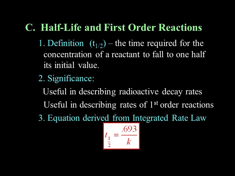 C.Half-Life and First Order Reactions 1.