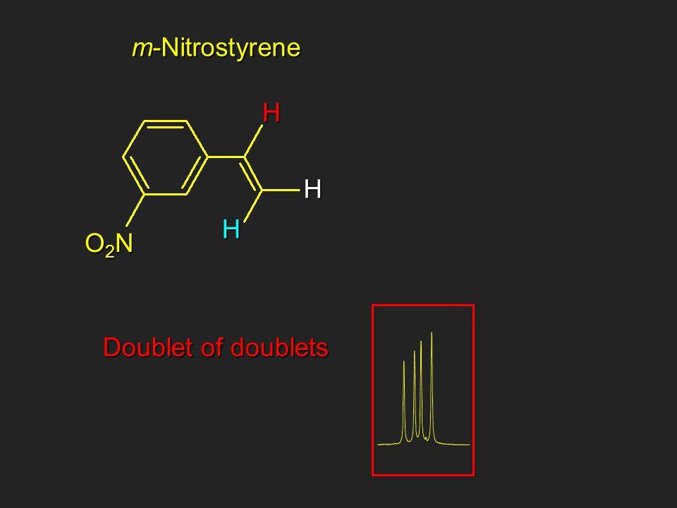 m-Nitrostyrene HH O2NO2NO2NO2N H Doublet of doublets