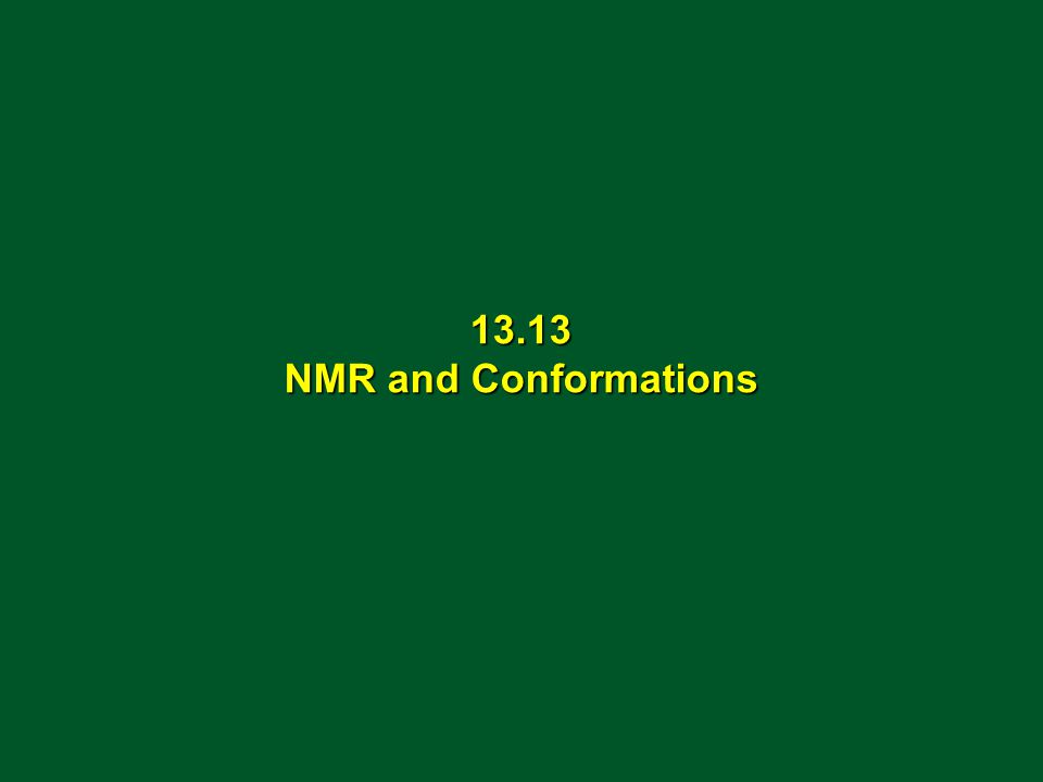 13.13 NMR and Conformations