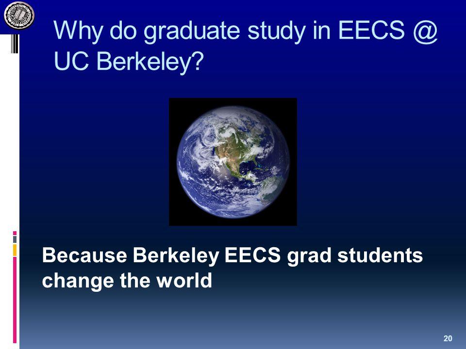 Why do graduate study in EECS @ UC Berkeley.