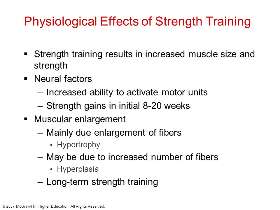 © 2007 McGraw-Hill Higher Education. All Rights Reserved. Physiological Effects of Strength Training  Strength training results in increased muscle s