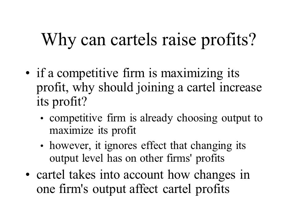 Why can cartels raise profits.