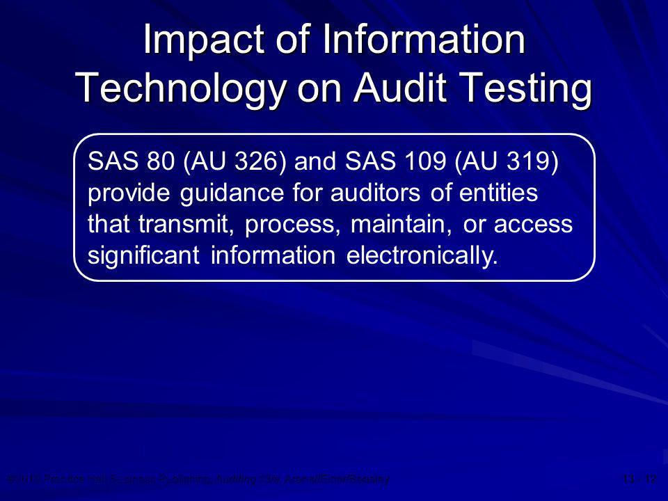©2010 Prentice Hall Business Publishing, Auditing 13/e, Arens//Elder/Beasley 13 - 12 Impact of Information Technology on Audit Testing SAS 80 (AU 326)