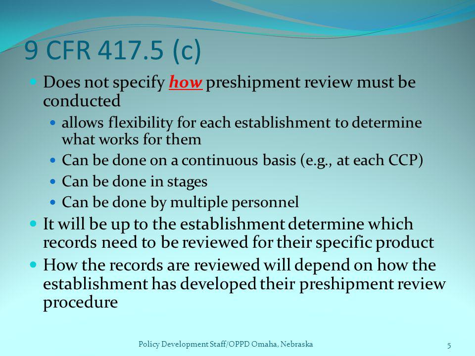 9 CFR 417.5 (c) Does not specify how preshipment review must be conducted allows flexibility for each establishment to determine what works for them C