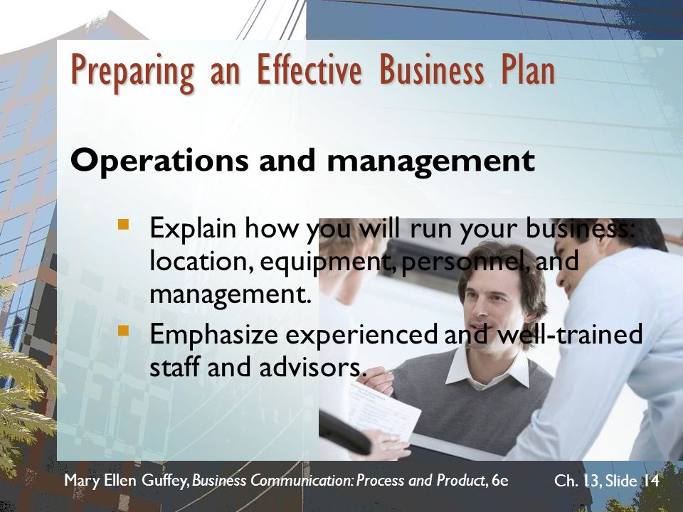 Mary Ellen Guffey, Business Communication: Process and Product, 6e Ch. 13, Slide 14  Emphasize experienced and well-trained staff and advisors.  Exp