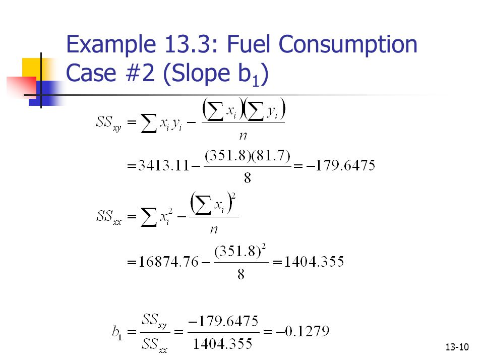 13-10 Example 13.3: Fuel Consumption Case #2 (Slope b 1 )