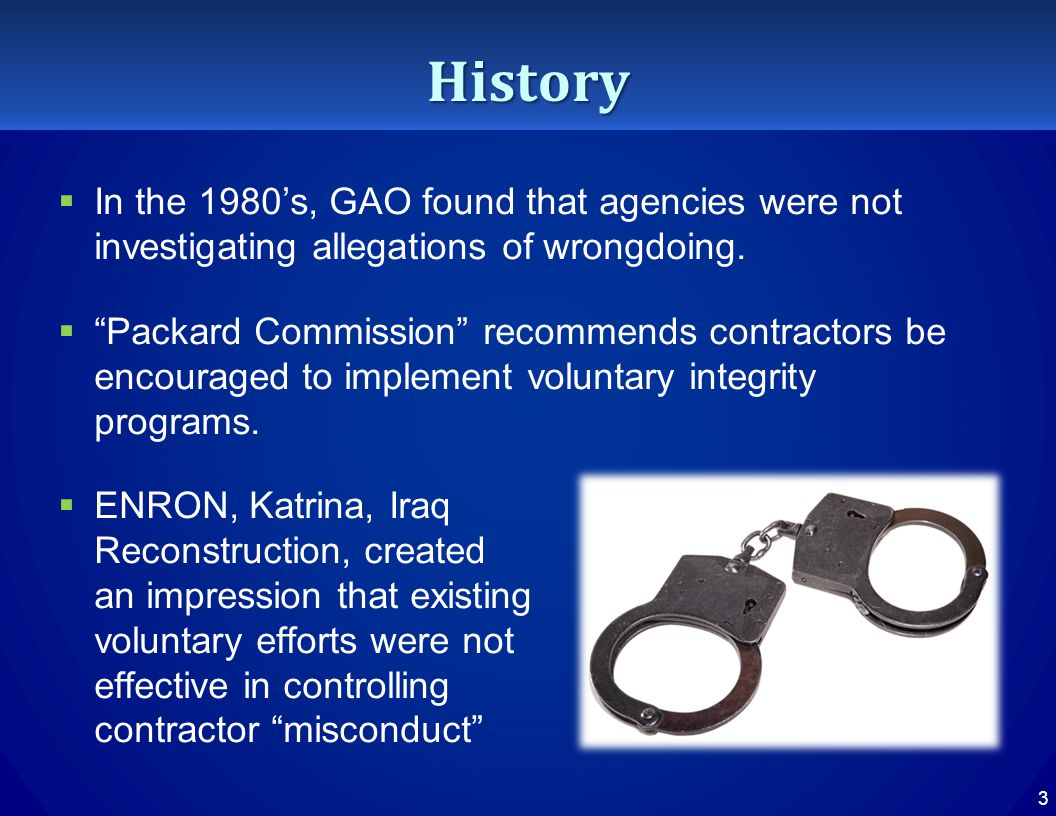 History  In the 1980's, GAO found that agencies were not investigating allegations of wrongdoing.