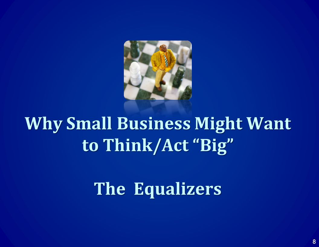 Why Small Business Might Want to Think/Act Big The Equalizers 8