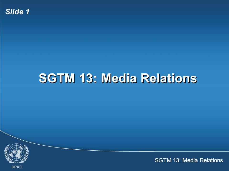 SGTM 13: Media Relations Slide 1 SGTM 13: Media Relations