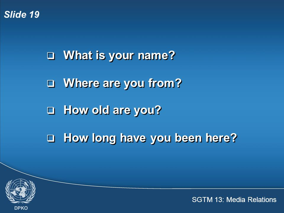 SGTM 13: Media Relations Slide 19  What is your name.