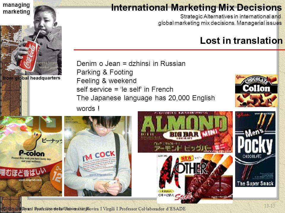 13-14 managing marketing from global headquarters ©2005 Dr.Gerard Ryan, Universitat Rovira i Virgili.