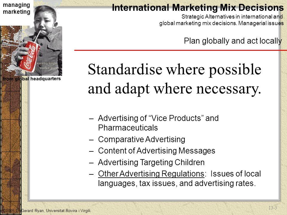 13-3 managing marketing from global headquarters ©2005 Dr.Gerard Ryan, Universitat Rovira i Virgili.