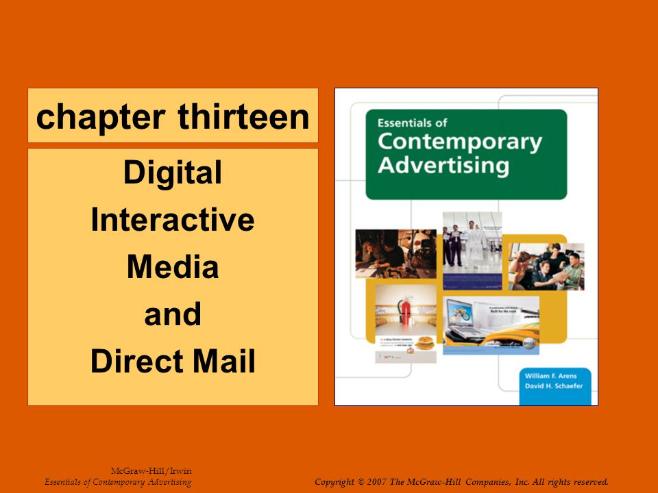 chapter thirteen Digital Interactive Media and Direct Mail McGraw-Hill/Irwin Essentials of Contemporary Advertising Copyright © 2007 The McGraw-Hill C