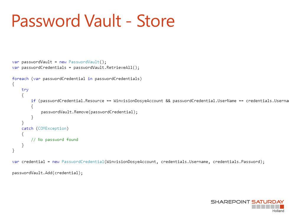 Password Vault - Store var passwordVault = new PasswordVault(); var passwordCredentials = passwordVault.RetrieveAll(); foreach (var passwordCredential