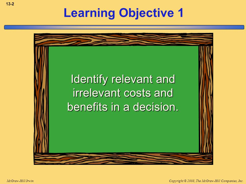 Copyright © 2008, The McGraw-Hill Companies, Inc.McGraw-Hill/Irwin 13-33 Beware of Allocated Fixed Costs Our allocations can make a segment look less profitable than it really is.