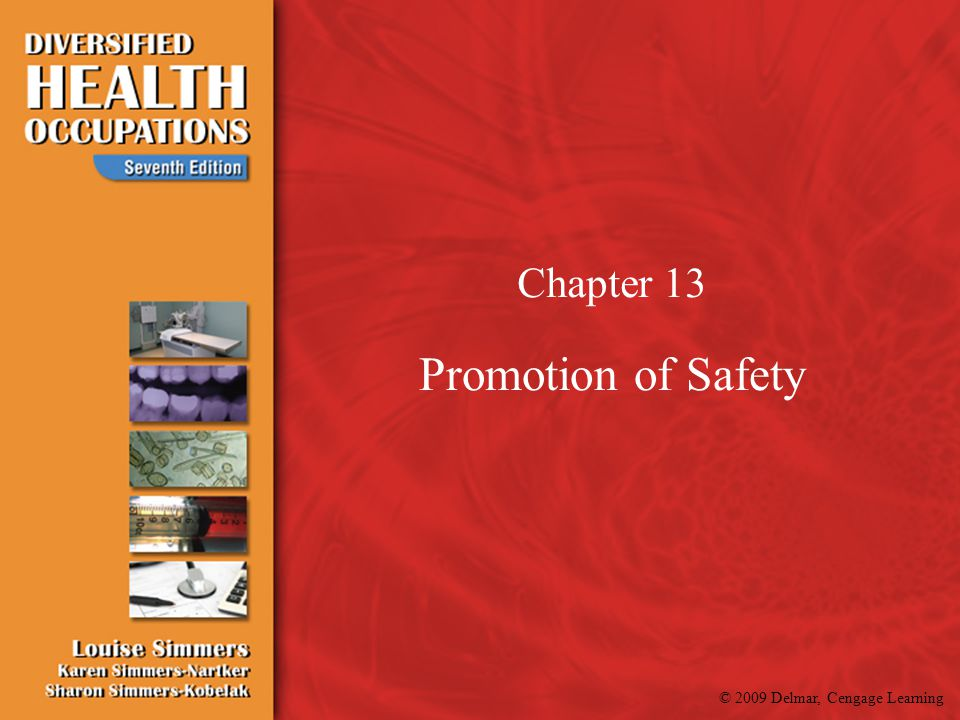 © 2009 Delmar, Cengage Learning Chapter 13 Promotion of Safety