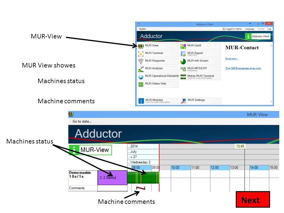 MUR-View MUR View showes Machines status Machine comments Machines status Machine comments Next