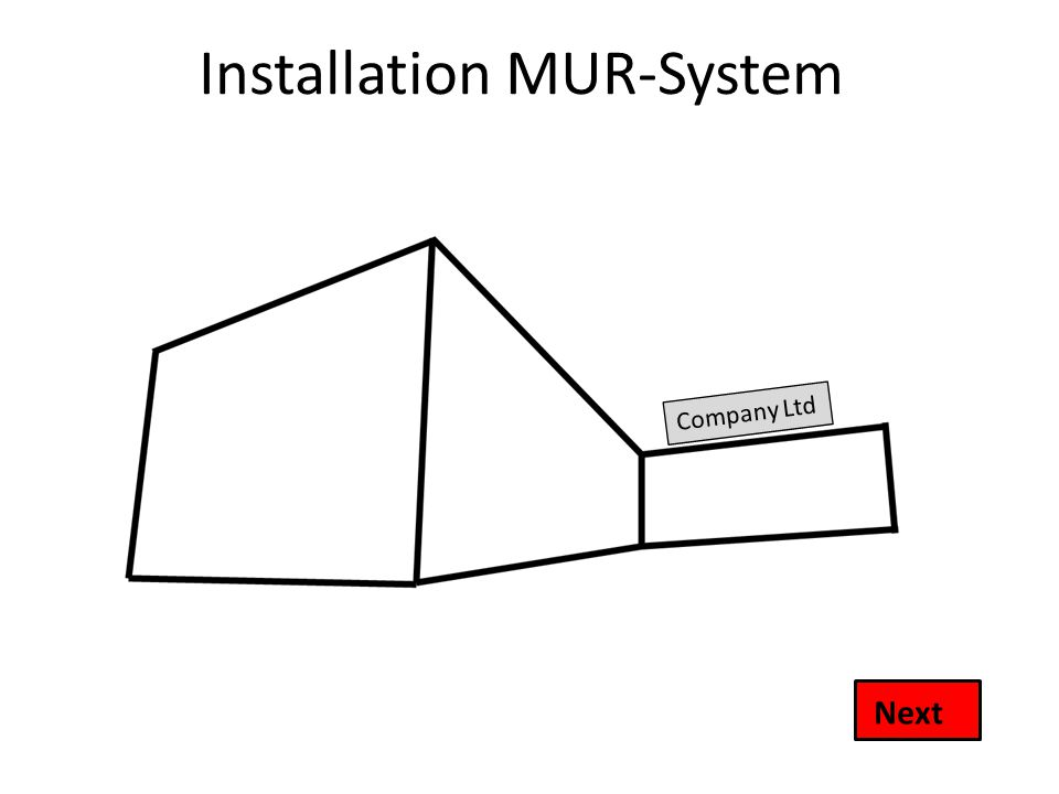 Installation MUR-System Company Ltd Next