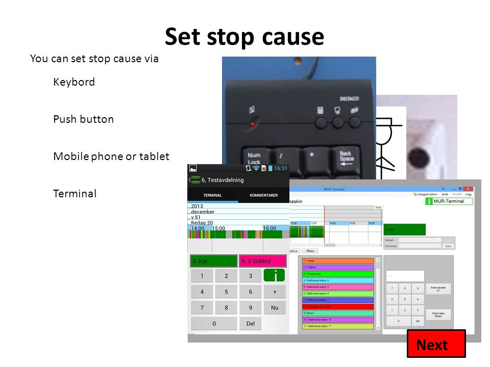 Set stop cause You can set stop cause via Keybord Push button Mobile phone or tablet Terminal Next