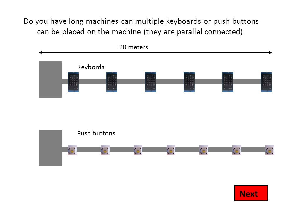 Do you have long machines can multiple keyboards or push buttons can be placed on the machine (they are parallel connected).