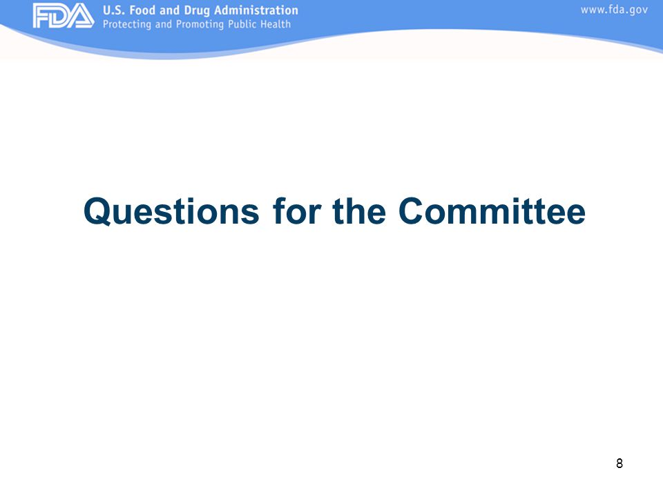8 Questions for the Committee