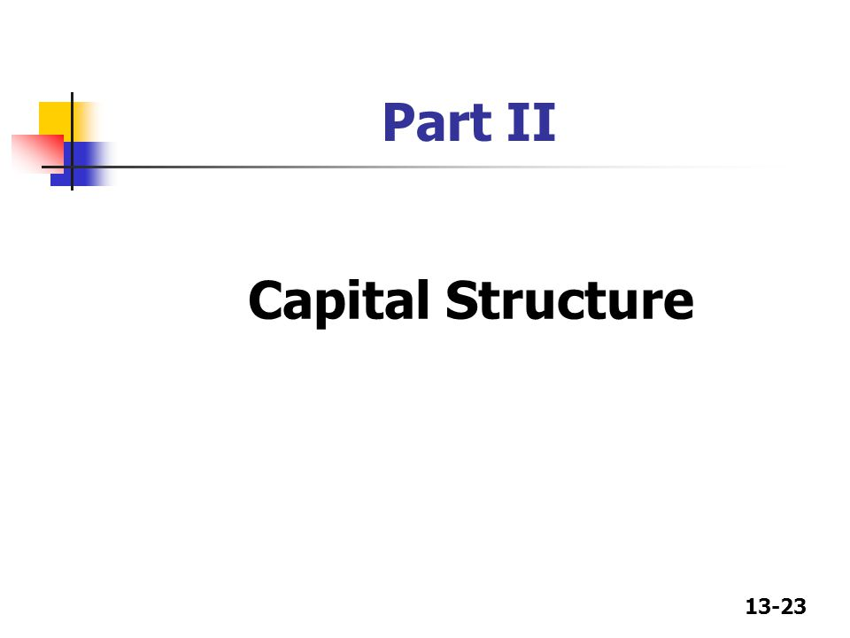 13-23 Part II Capital Structure