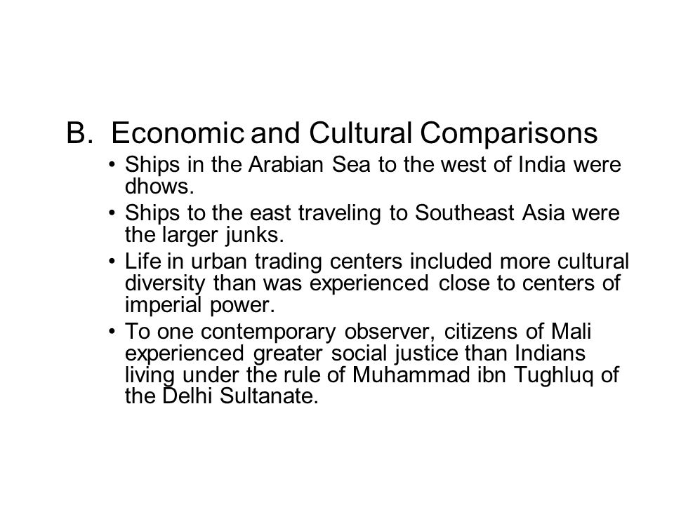 B. Economic and Cultural Comparisons Ships in the Arabian Sea to the west of India were dhows. Ships to the east traveling to Southeast Asia were the