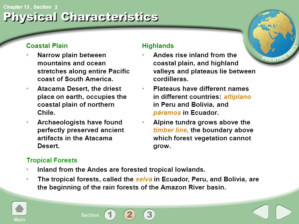 Chapter 13, Section Physical Characteristics Coastal Plain Narrow plain between mountains and ocean stretches along entire Pacific coast of South Amer