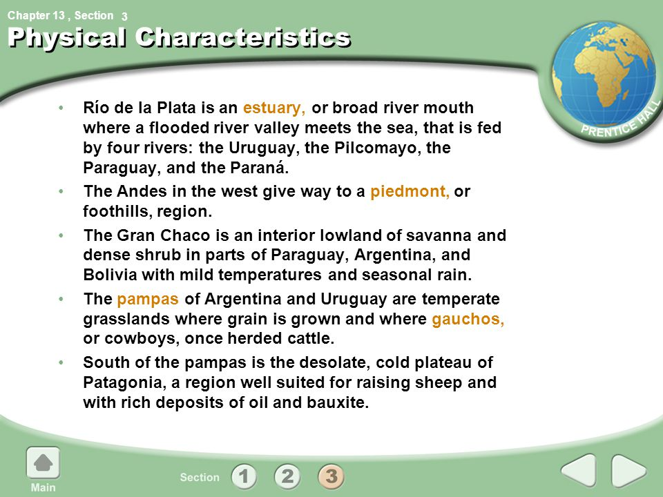Chapter 13, Section Physical Characteristics Río de la Plata is an estuary, or broad river mouth where a flooded river valley meets the sea, that is f