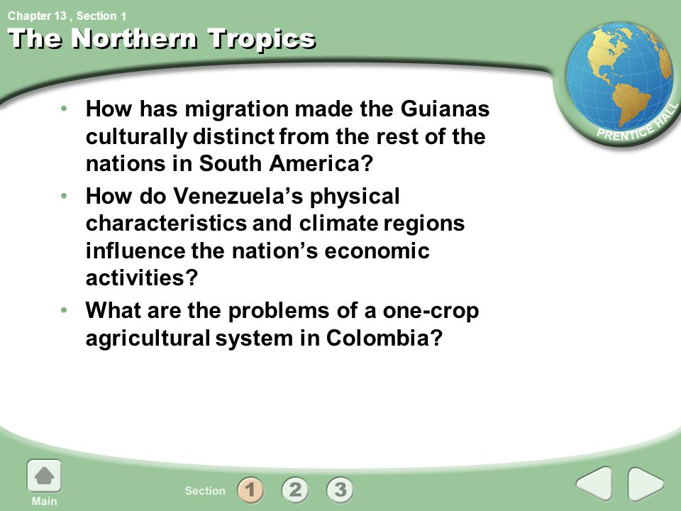 Chapter 13, Section The Northern Tropics How has migration made the Guianas culturally distinct from the rest of the nations in South America? How do